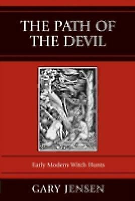 The Path of the Devil: Early Modern Witch Hunts: By Jensen, Gary