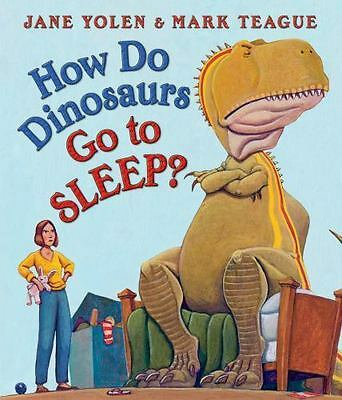 How Do Dinosaurs Go to Sleep?: By Yolen, Jane