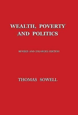 Wealth, Poverty and Politics: By Sowell, Thomas