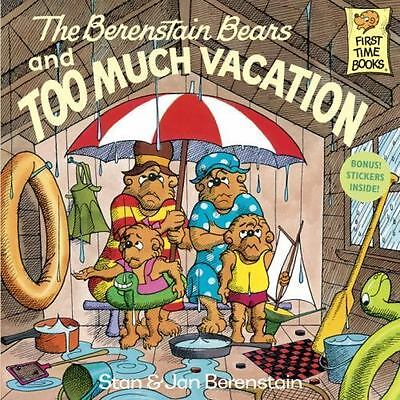 The Berenstain Bears and Too Much Vacation: By Berenstain, Jan, Berenstain, Stan