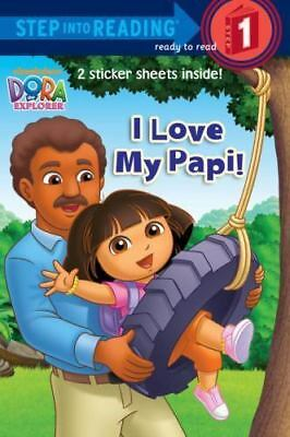 I Love My Papi! (dora The Explorer) (step Into Reading): By Alison Inches