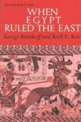 When Egypt Ruled the East: By Steindorff, George, Steele, Keith C.