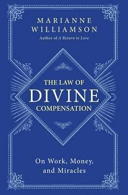 The Law Of Divine Compensation: On Work, Money, And Miracles: By Marianne Wil...