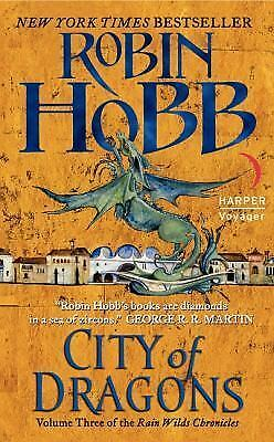 City Of Dragons: Volume Three Of The Rain Wilds Chronicles: By Robin Hobb