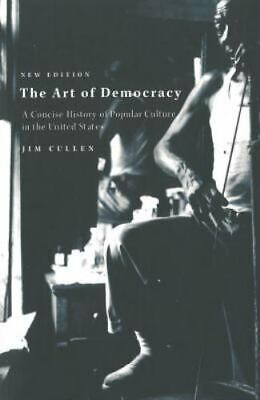 Art of Democracy: A Concise History of Popular Culture in the United States: ...