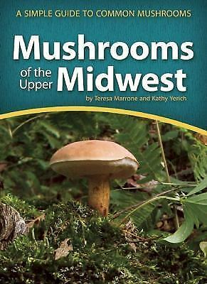 Mushrooms of the Upper Midwest: A Simple Guide to Common Mushrooms: By Marron...