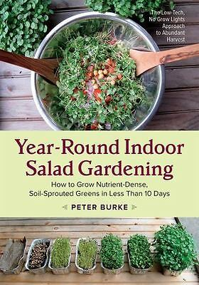 Year-Round Indoor Salad Gardening: How To Grow Nutrient-Dense, Soil-Sprouted ...