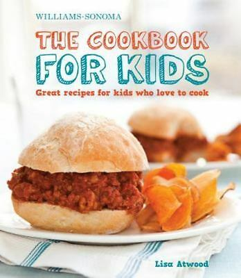 The Cookbook for Kids (Williams-Sonoma): Great Recipes for Kids Who Love to C...