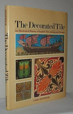 THE DECORATED TILE  English Tile-Making & Design - Austwick - First Edition