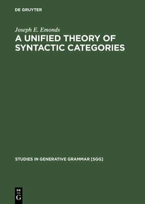 A Unified Theory Of Syntactic Categories (studies In Generative Grammar): By ...