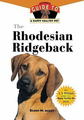The Rhodesian Ridgeback: An Owner's Guide to a Happy Healthy Pet: By Bailey, ...
