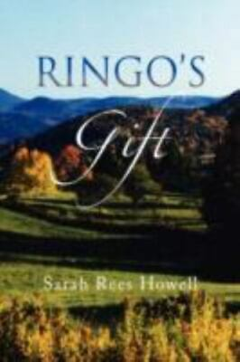 Ringo's Gift: By SARAH REES HOWELL