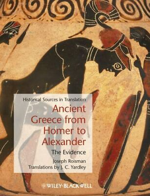 Ancient Greece from Homer to Alexander: The Evidence: By Roisman, Joseph