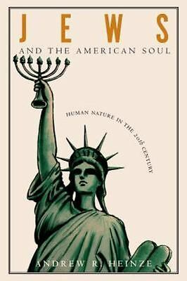 Jews and the American Soul: Human Nature in the Twentieth Century: By Andrew ...
