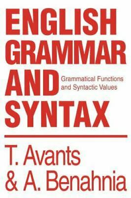 English Grammar and Syntax: Grammatical Functions and Syntactic Values: By Ab...