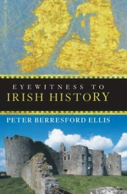 Eyewitness to Irish History: By Ellis, Peter  Berresford