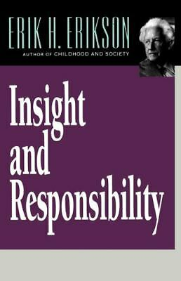 Insight and Responsibility: Lectures on the Ethical Implications of Psychoana...