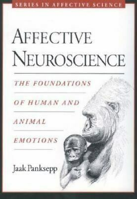 Affective Neuroscience: The Foundations of Human and Animal Emotions: By Pank...
