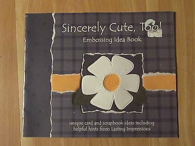 Sincerely Cute, Too! Embossing Idea Book_