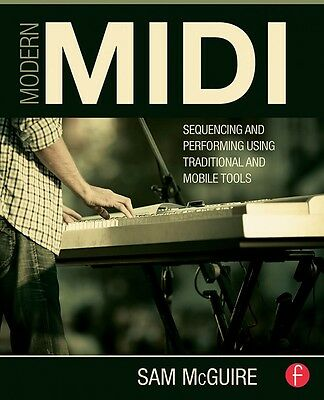 Modern MIDI Sequencing and Performing Using Traditional & Mobile Tools 000127928