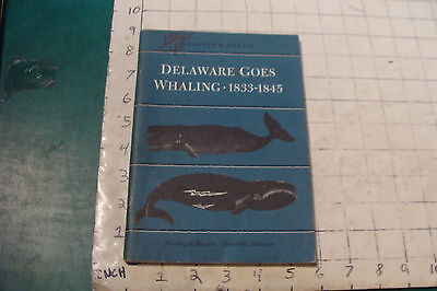 Delaware goes Whaling 1833-1845 Hagley Museum KENNETH R MARTIN 1974,64pgs
