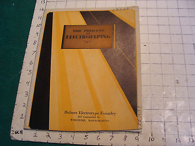 Vintage booklet: THE PROCESS OF ELECTROTYPING holmes foundry, 1929, 30 pages.