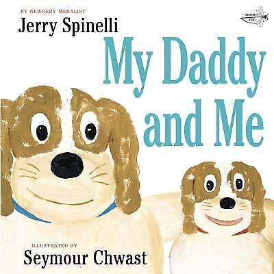 My Daddy and Me: By Spinelli, Jerry