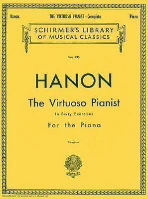 Hanon: The Virtuoso Pianist In Sixty Exercises, Complete (schirmer's Library ...