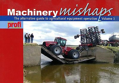 Machinery Mishaps Volume 3 The Alternative guide to agricultural operation
