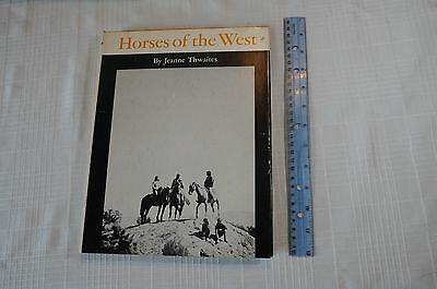 Horses of the West by Jeanne Thwaites HCDJ Beautiful Photos