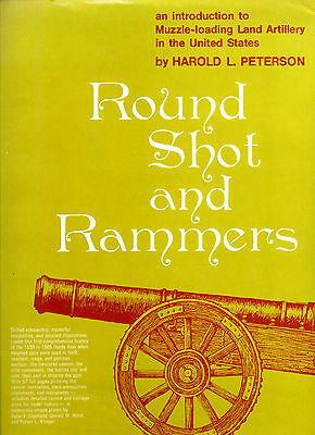 Round Shot & Rammers muzzle loading artillery in the USA civil war etc Hardback