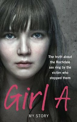 Girl A The truth about the Rochdale sex by Anonymous (Girl A) Paperback Book New
