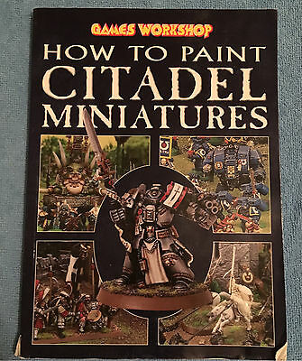 Warhammer HOW TO PAINT CITADEL MINIATURES (2003, Games Workshop)