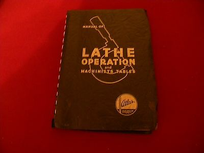 Manual of Lathe operation and machinist tables.