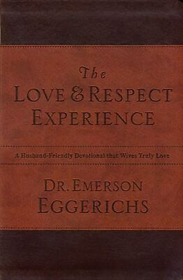 The Love & Respect Experience: A Husband-Friendly Devotional That Wives Truly...