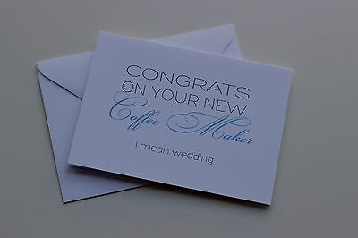 Congrats on your new Coffee Maker...I mean Wedding Greeting Card Made in the USA