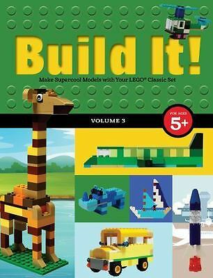 Build It! Volume 3 : Make Super-Cool Models from Lego? Classic Set 10698: By ...