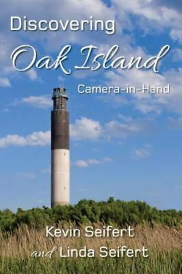 Discovering Oak Island Camera-In-Hand : A Guide to Making More Memorable Phot...