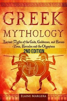 Greek Mythology : Ancient Myths of the Gods, Goddesses, and Heroes - Zeus, He...
