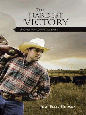 Hardest Victory : The Fruit of the Spirit Series Book 3: By Hudson, Jean Elli...