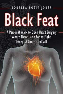 Black Feat : A Personal Walk to Open Heart Surgery Where There Is No Foe to F...