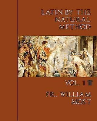 Latin by the Natural Method: By Most, William Grant, Ryan