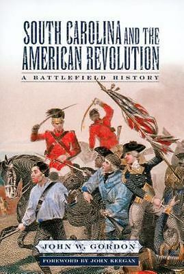 South Carolina and the American Revolution: A Battlefield History: By John W ...