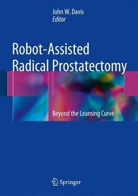 Robot-Assisted Radical Prostatectomy : Beyond the Learning Curve: By Davis, J...