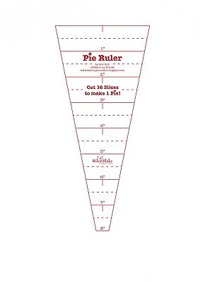 LORI HOLT PIE RULER, Cut 16 Slices To Make 1 Pie From Riley Blake Designs, *NEW*