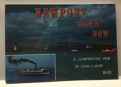 John T. Hopf:  NEWPORT THEN & NOW; A COMPARATIVE VIEW 1995 ~ Nearly 100 Photos!
