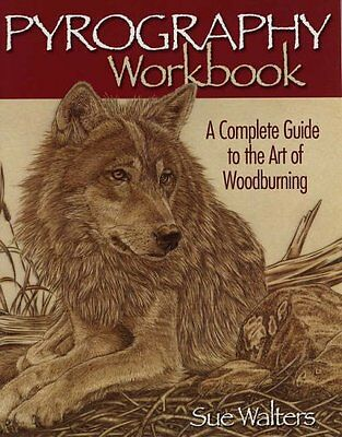 Pyrography Workbook: A Complete Guide to the Art of Woodburning - Paperback Book
