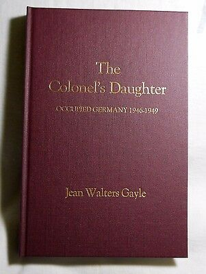 The Colonel's Daughter Occupied Germany 1946-1949 Book By Jean Walters Gayle