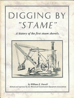 "Digging By ""Stame"" A History of the first steam Shovels"
