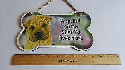 SHAR PEI A Spoiled Rotten SHAR PEI Lives Here BONE SHAPED Wood SIGN/PLAQUE 5X10